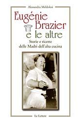 Eugénie Brazier e le altre: storie e ricette delle Madri dell'alta cucina