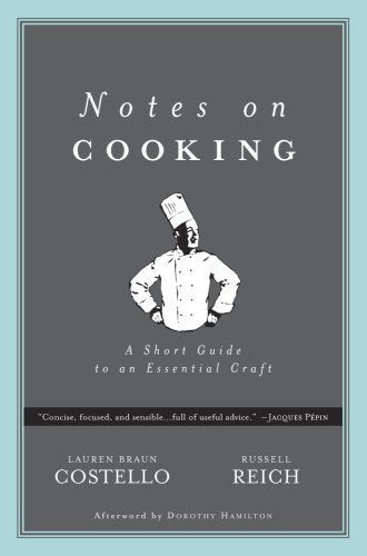 Notes on Cooking. A short Guide to an Essential Craft